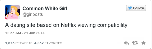 netflix dating service joke Netflix dating service showerthoughts/comments/26vbne/netflix_should_double_as_a_dating_site_and_be that they are stealing this joke from a post.