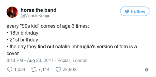 someone on twitter revealed that torn by natalie imbruglia is